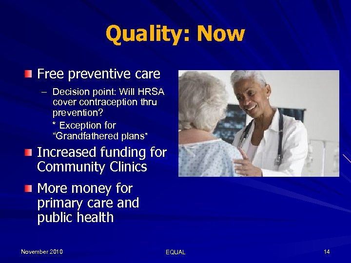 Quality: Now Free preventive care – Decision point: Will HRSA cover contraception thru prevention?