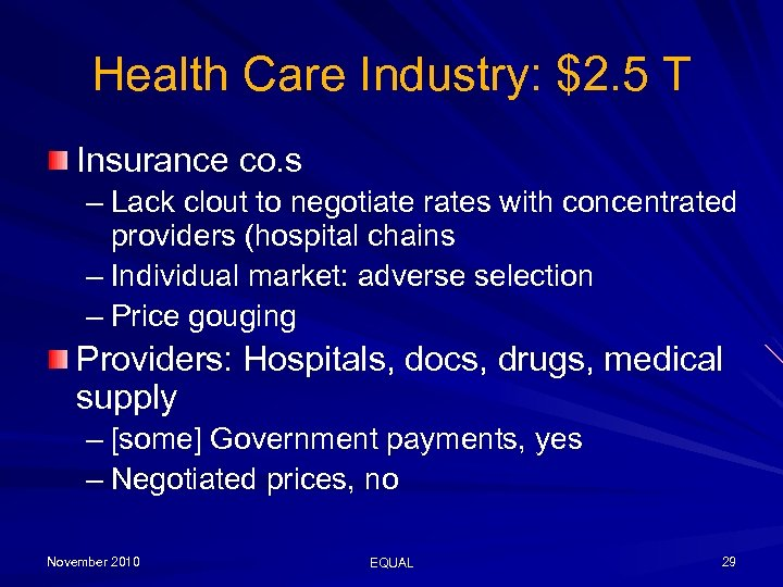 Health Care Industry: $2. 5 T Insurance co. s – Lack clout to negotiate