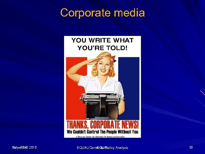 Corporate media November July, 2010 EQUAL/Center for Policy Analysis EQUAL 30