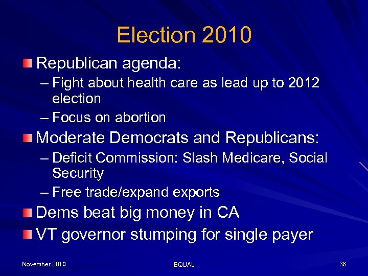 Election 2010 Republican agenda: – Fight about health care as lead up to 2012