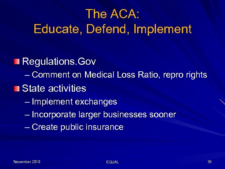 The ACA: Educate, Defend, Implement Regulations. Gov – Comment on Medical Loss Ratio, repro