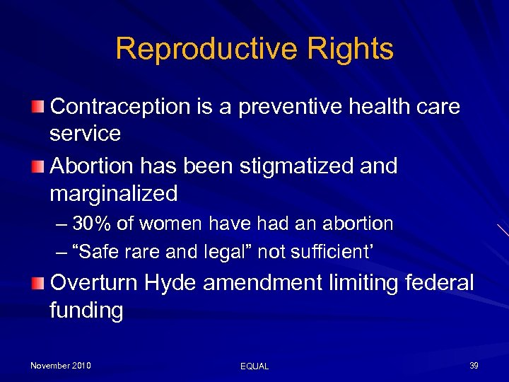 Reproductive Rights Contraception is a preventive health care service Abortion has been stigmatized and