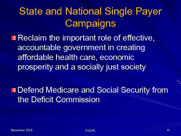 State and National Single Payer Campaigns Reclaim the important role of effective, accountable government