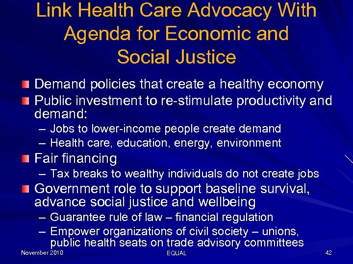 Link Health Care Advocacy With Agenda for Economic and Social Justice Demand policies that