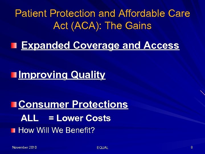 Patient Protection and Affordable Care Act (ACA): The Gains Expanded Coverage and Access Improving