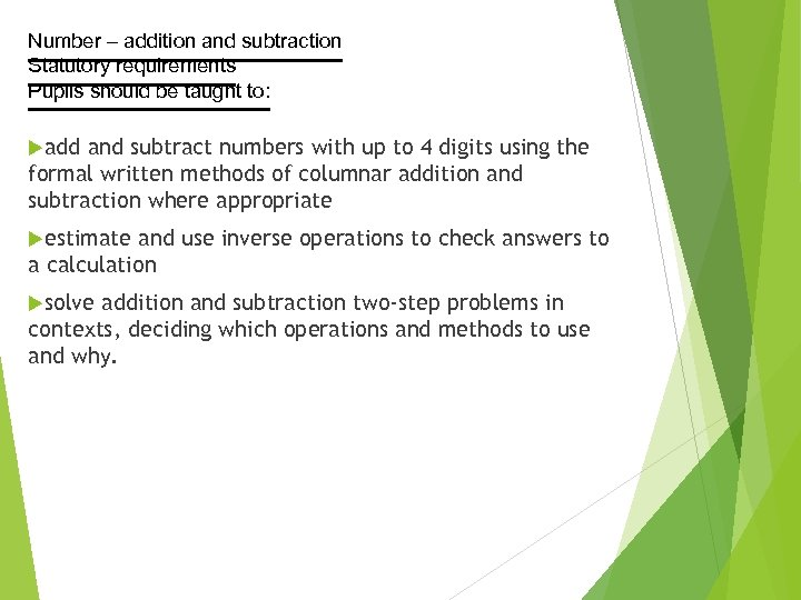 Number – addition and subtraction Statutory requirements Pupils should be taught to: add and