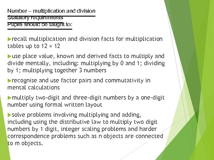 Number – multiplication and division Statutory requirements Pupils should be taught to: recall multiplication