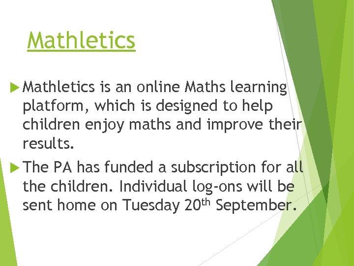 Mathletics is an online Maths learning platform, which is designed to help children enjoy