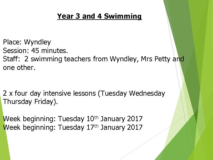 Year 3 and 4 Swimming Place: Wyndley Session: 45 minutes. Staff: 2 swimming teachers