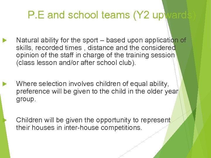 P. E and school teams (Y 2 upwards) Natural ability for the sport –