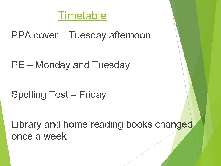 Timetable PPA cover – Tuesday afternoon PE – Monday and Tuesday Spelling Test –
