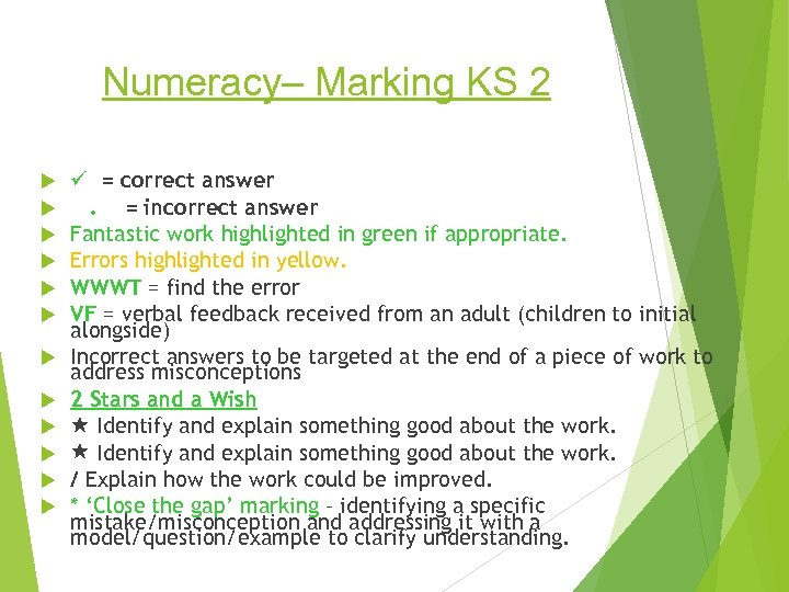 Numeracy– Marking KS 2 = correct answer. = incorrect answer Fantastic work highlighted in