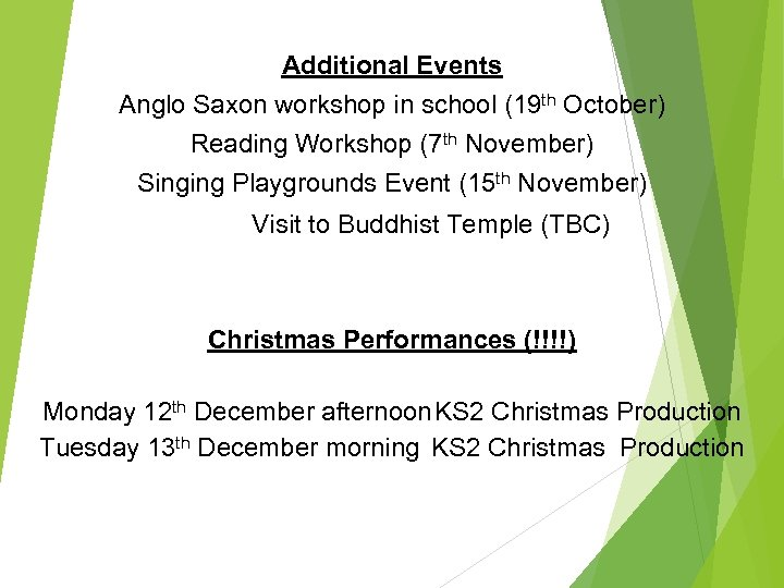 Additional Events Anglo Saxon workshop in school (19 th October) Reading Workshop (7 th