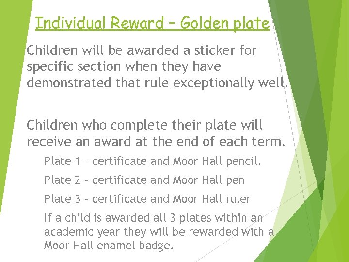Individual Reward – Golden plate Children will be awarded a sticker for specific section