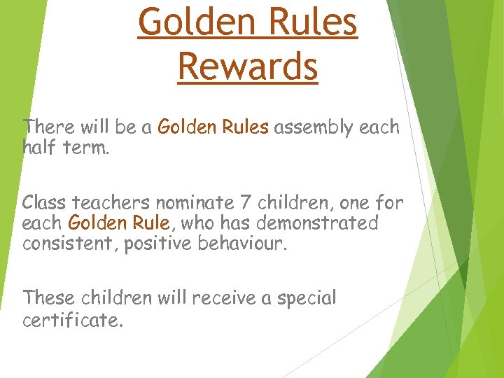 Golden Rules Rewards There will be a Golden Rules assembly each half term. Class