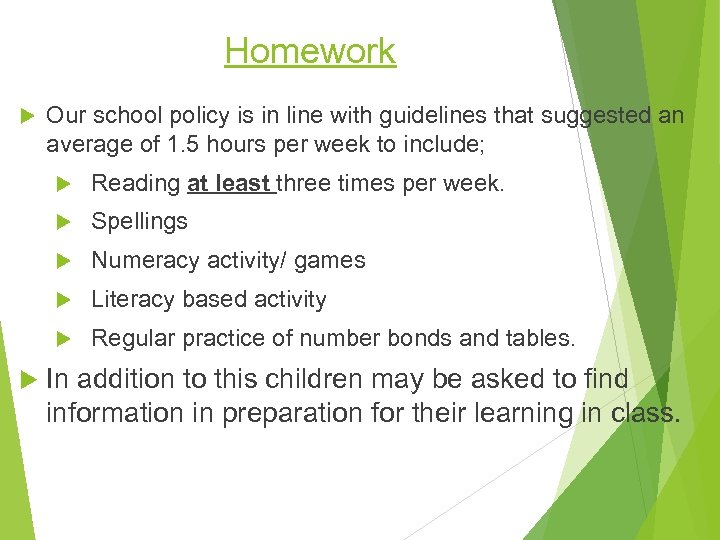 Homework Our school policy is in line with guidelines that suggested an average of