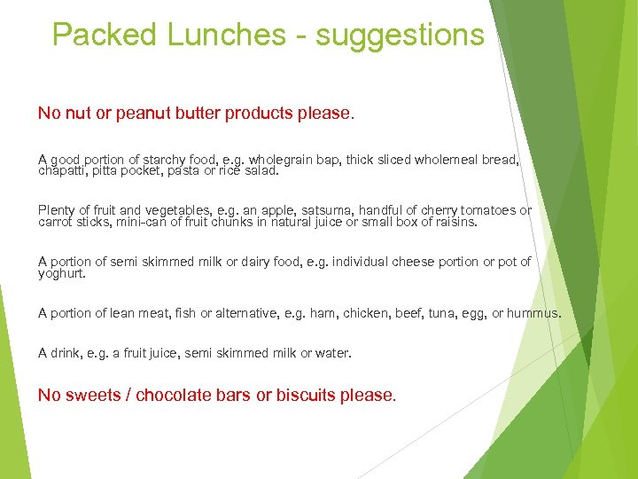 Packed Lunches - suggestions No nut or peanut butter products please. A good portion