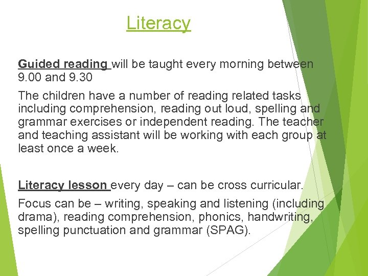 Literacy Guided reading will be taught every morning between 9. 00 and 9. 30