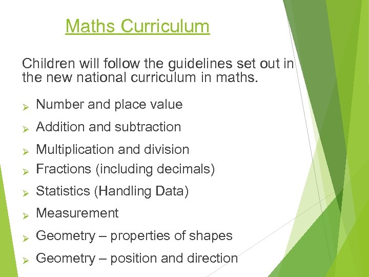 Maths Curriculum Children will follow the guidelines set out in the new national curriculum
