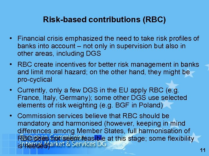 Risk-based contributions (RBC) • Financial crisis emphasized the need to take risk profiles of