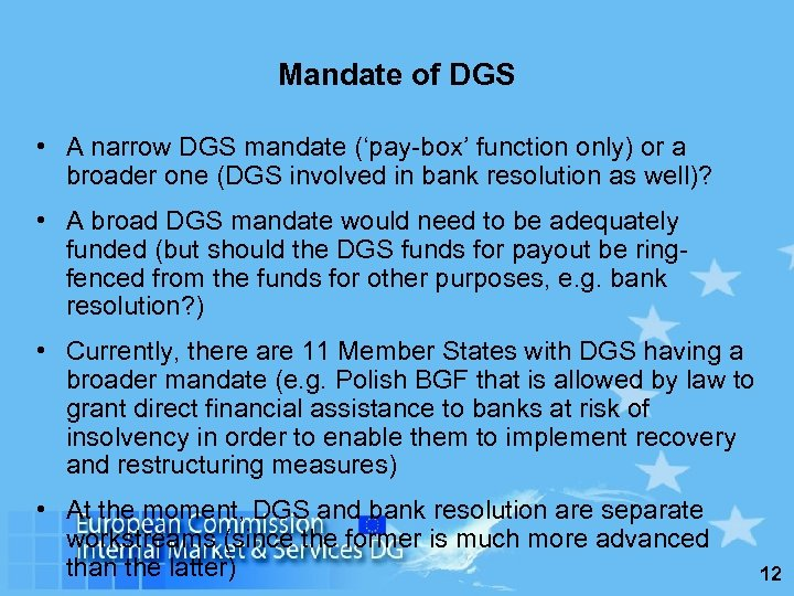 Mandate of DGS • A narrow DGS mandate ('pay-box' function only) or a broader