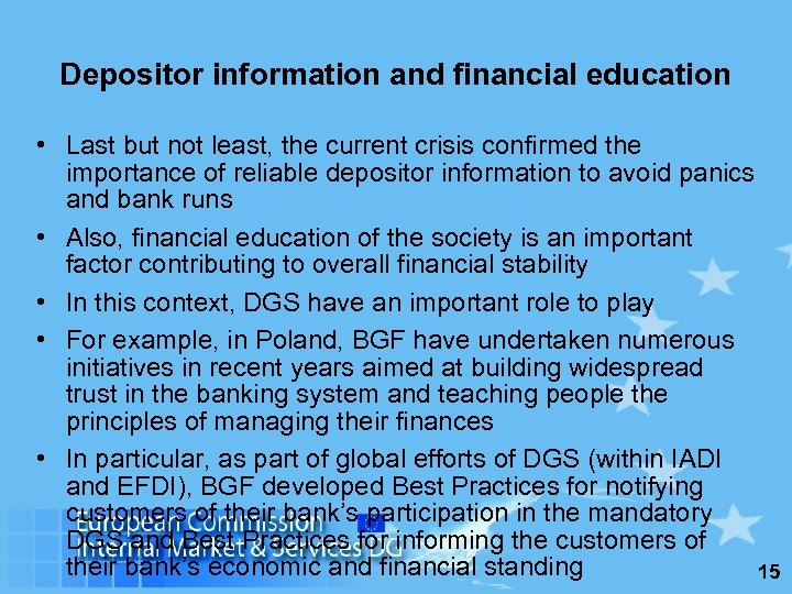 Depositor information and financial education • Last but not least, the current crisis confirmed