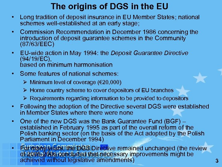 The origins of DGS in the EU • Long tradition of deposit insurance in