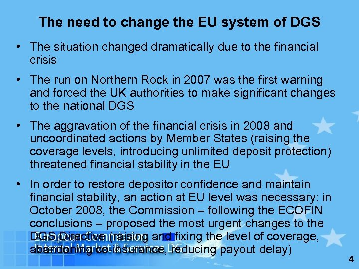 The need to change the EU system of DGS • The situation changed dramatically