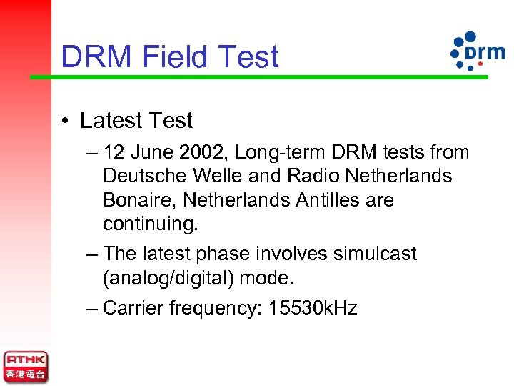 DRM Field Test • Latest Test – 12 June 2002, Long-term DRM tests from
