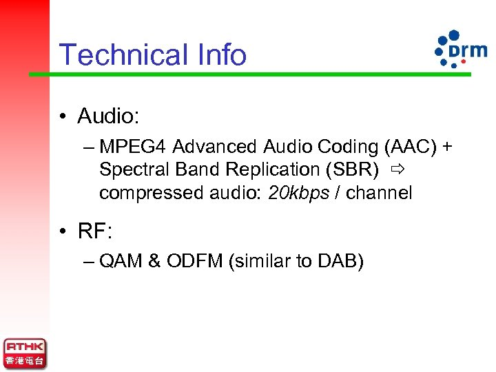 Technical Info • Audio: – MPEG 4 Advanced Audio Coding (AAC) + Spectral Band