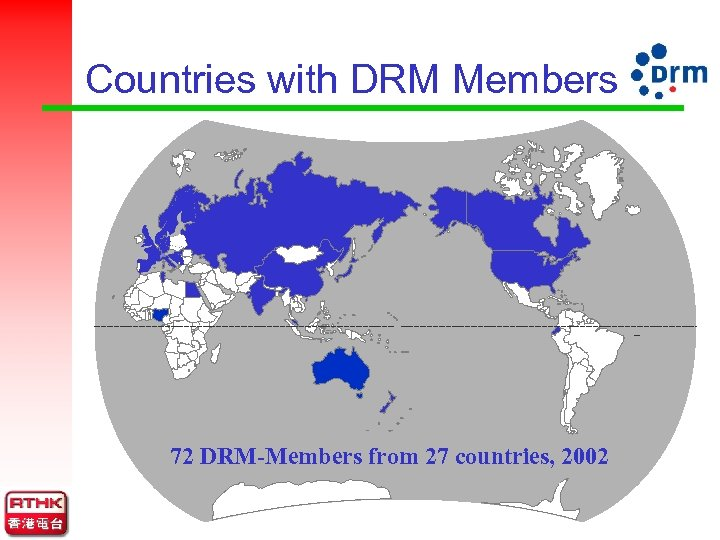 Countries with DRM Members 72 DRM-Members from 27 countries, 2002