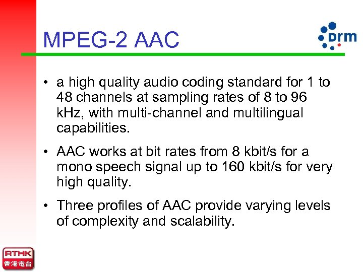 MPEG-2 AAC • a high quality audio coding standard for 1 to 48 channels
