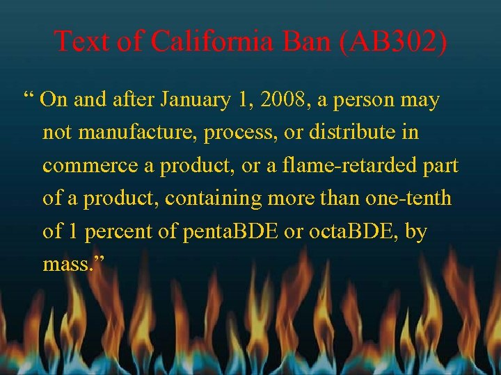 """Text of California Ban (AB 302) """" On and after January 1, 2008, a"""