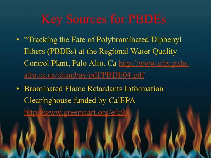 """Key Sources for PBDEs • """"Tracking the Fate of Polybrominated Diphenyl Ethers (PBDEs) at"""