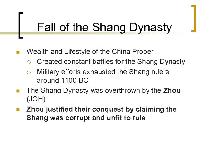 Fall of the Shang Dynasty n n n Wealth and Lifestyle of the China