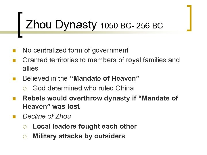 Zhou Dynasty 1050 BC- 256 BC n n n No centralized form of government