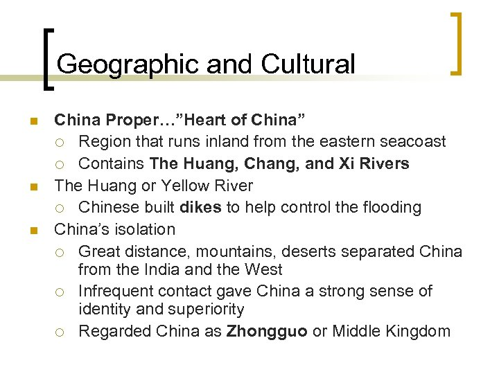 "Geographic and Cultural n n n China Proper…""Heart of China"" ¡ Region that runs"