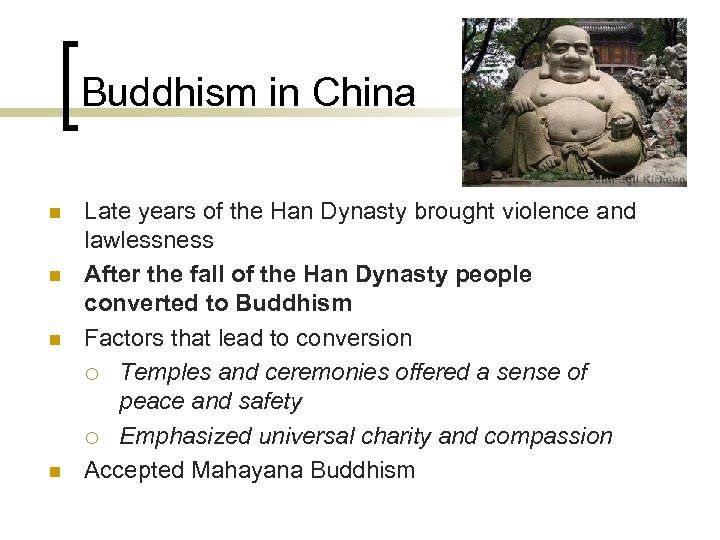 Buddhism in China n n Late years of the Han Dynasty brought violence and