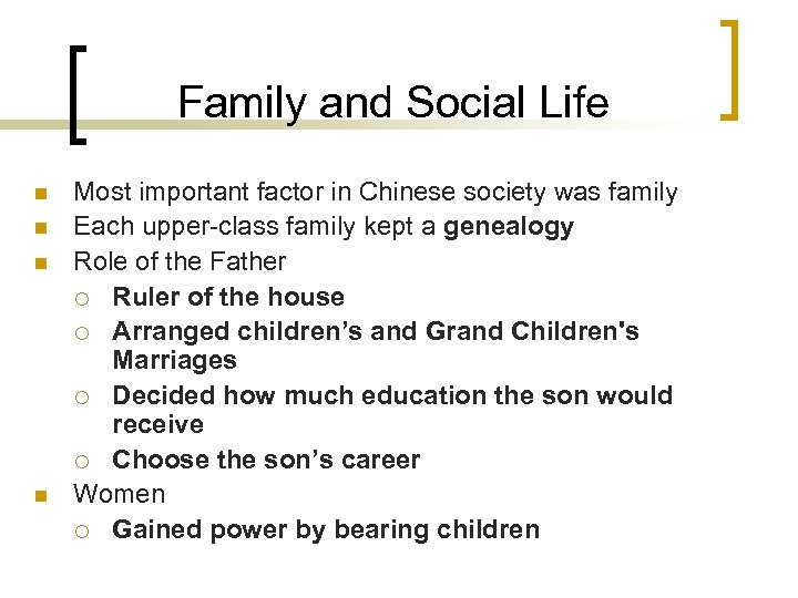 Family and Social Life n n Most important factor in Chinese society was family