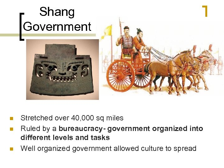 Shang Government n n n Stretched over 40, 000 sq miles Ruled by a