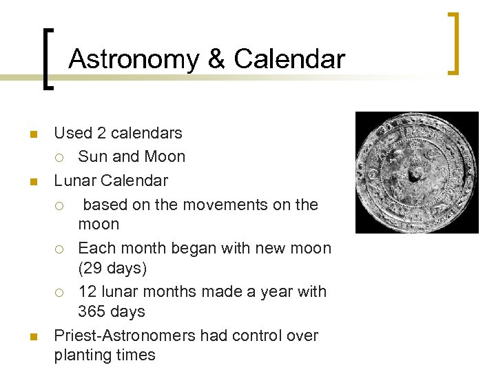 Astronomy & Calendar n n n Used 2 calendars ¡ Sun and Moon Lunar