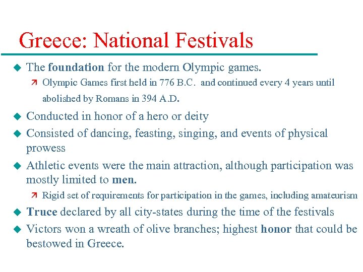 Greece: National Festivals u The foundation for the modern Olympic games. ä Olympic Games
