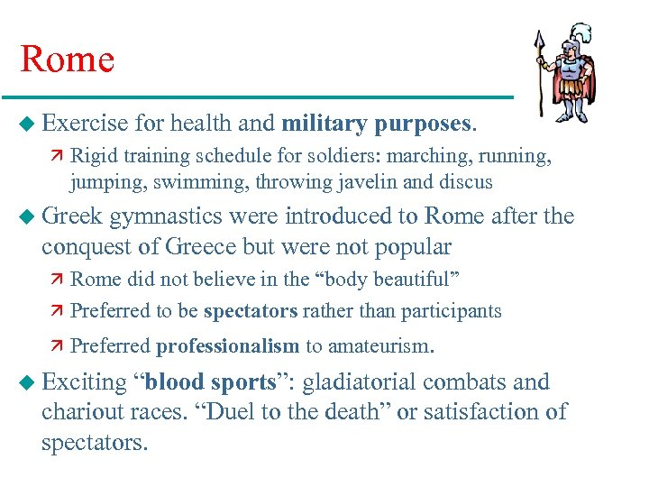 Rome u Exercise for health and military purposes. ä Rigid training schedule for soldiers: