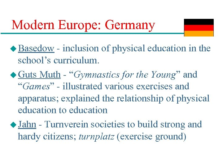 Modern Europe: Germany u Basedow - inclusion of physical education in the school's curriculum.