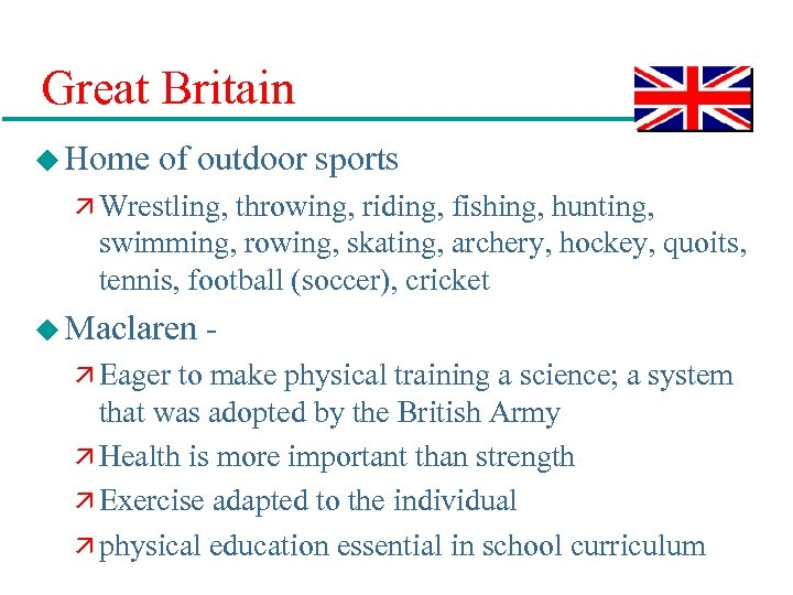 Great Britain u Home of outdoor sports ä Wrestling, throwing, riding, fishing, hunting, swimming,