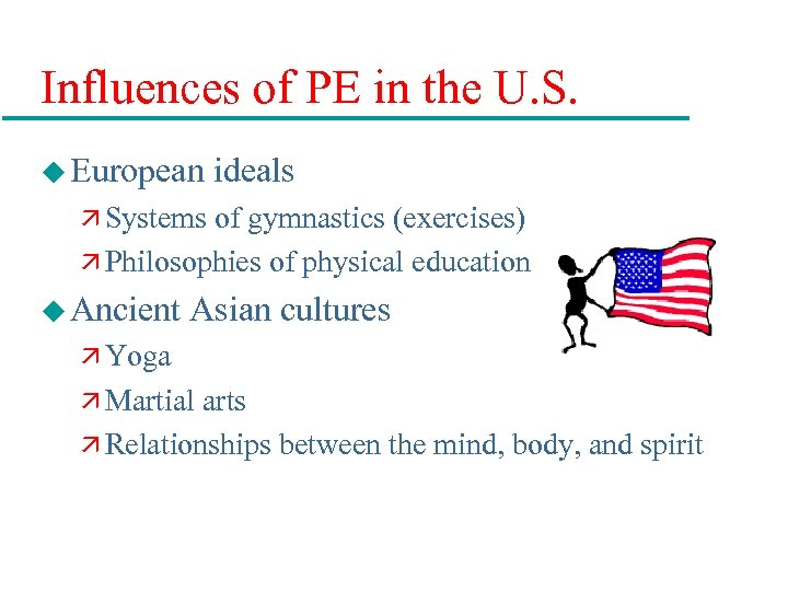Influences of PE in the U. S. u European ideals ä Systems of gymnastics