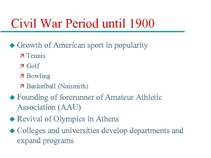 Civil War Period until 1900 u Growth of American sport in popularity ä Tennis