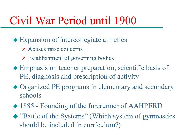 Civil War Period until 1900 u Expansion ä ä of intercollegiate athletics Abuses raise