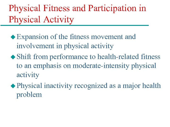 Physical Fitness and Participation in Physical Activity u Expansion of the fitness movement and