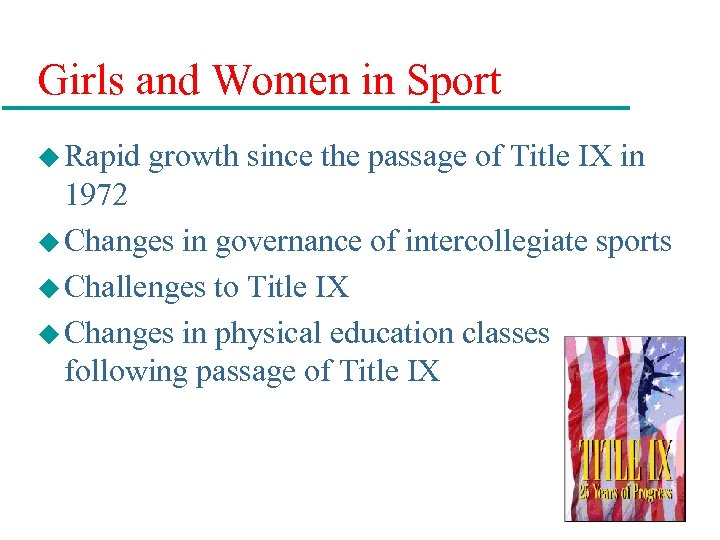 Girls and Women in Sport u Rapid growth since the passage of Title IX